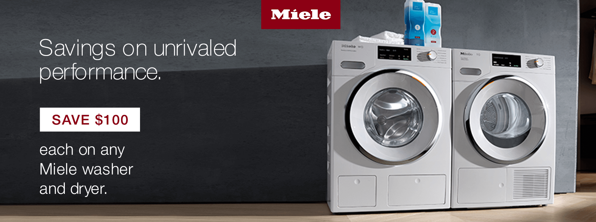 Save $100 each on a select Miele washer and dryer.